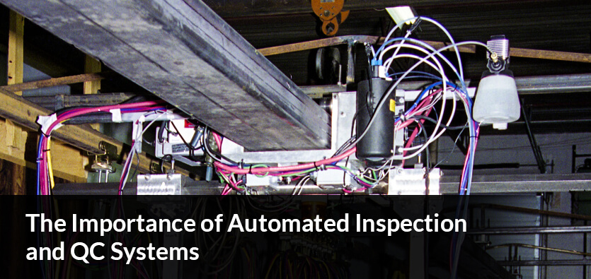 The Importance of Automated Inspection and QC Systems